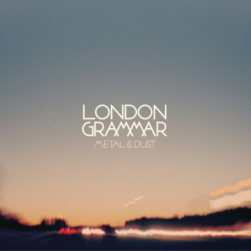 London Grammar Metal & Dust