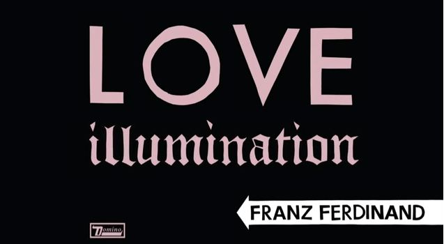 Franz Ferdinand - Love Illumination via YouTube screen cap