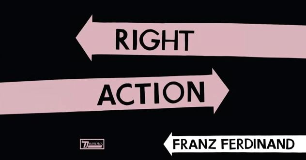 Franz Ferdinand - Right Action via YouTube screen cap