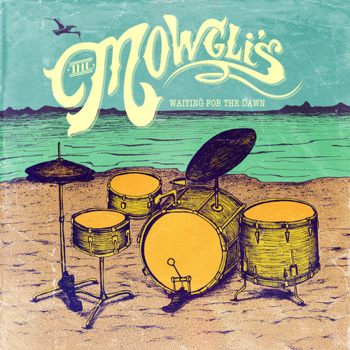 The Mowgli's - Waiting for the Dawn