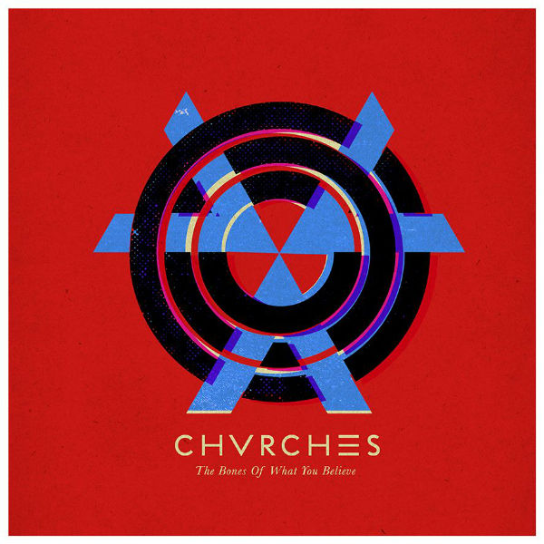 chvrches- the bones of what you believe