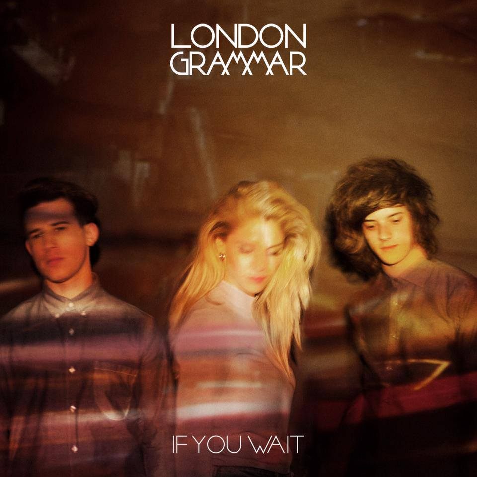 London Grammar - If-You-Wait