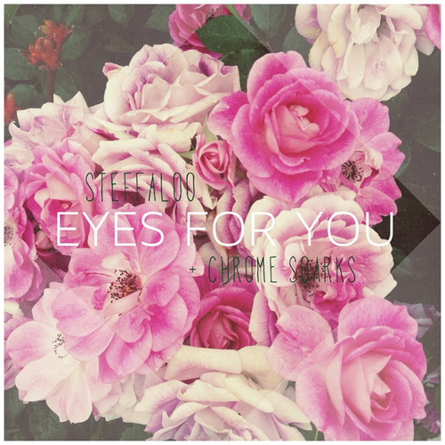 Steffaloo + Chrome Sparks - Eyes for You