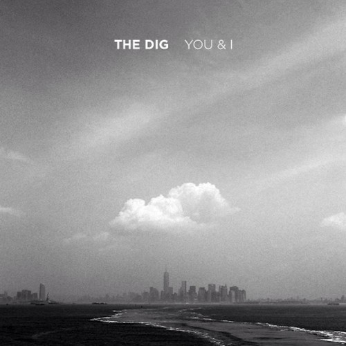 the dig - you and i