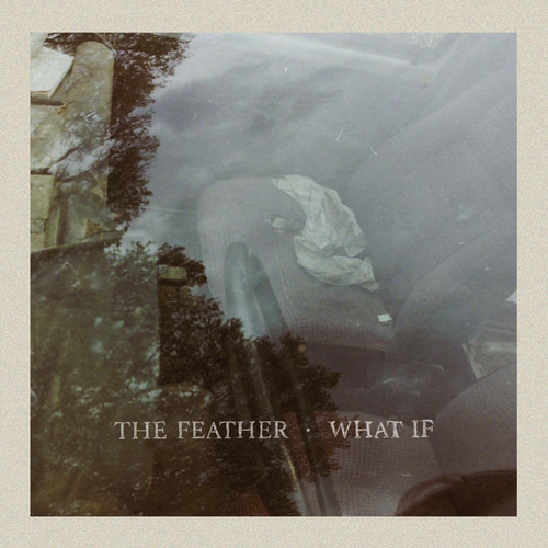The Feather - What If