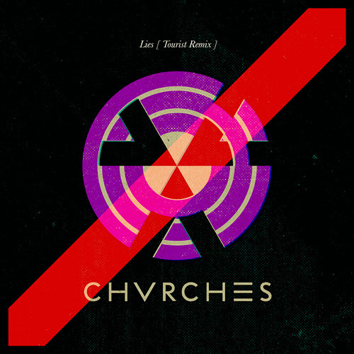 Tourist CHVRCHES Lies