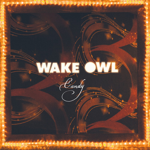 Wake Owls - Candy