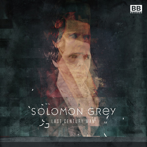 Solomon Grey - Last Century Man