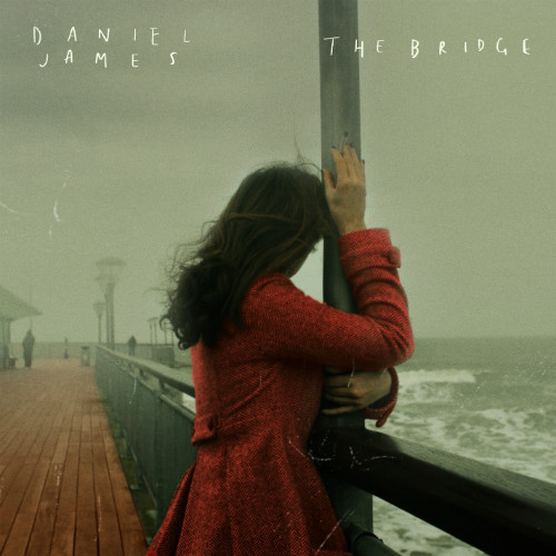 Daniel James - The Bridge