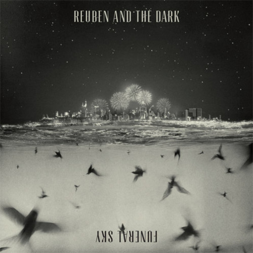 Reuben and the Dark - Bow and Arrow