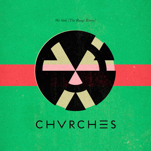 CHVRCHES - We Sink remix