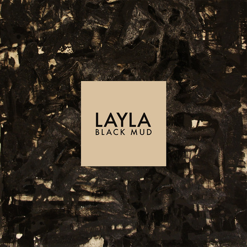 Layla - Black Mud