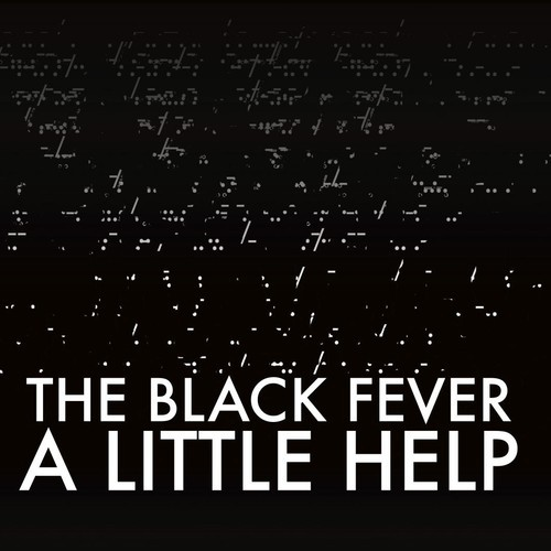 The Black Fever - A Little Help