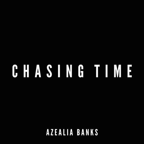 Azealia Banks - Chasing Time