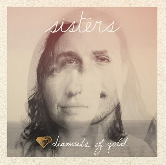 Sisters - Diamonds of Gold