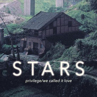 Stars - Privilege We Called It Love