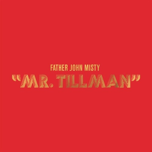 FatherJohnMisty - Mr Tillman